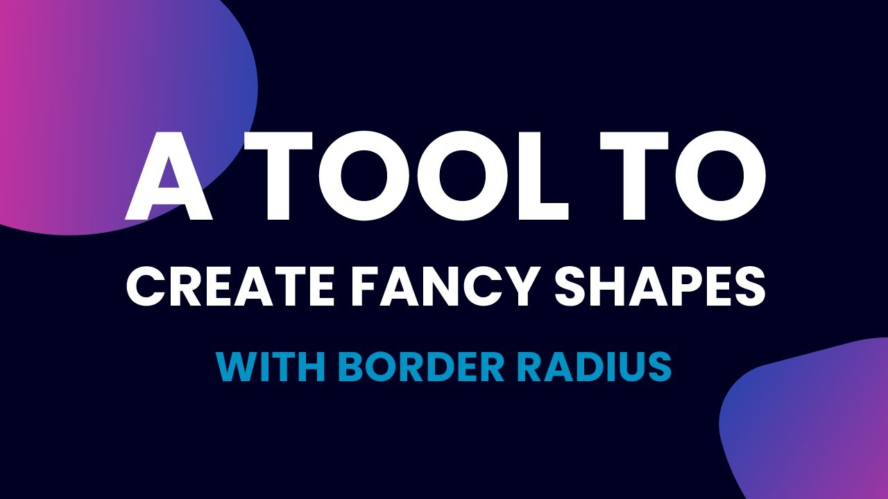 A Tool To Create Fancy Shapes With Border Radius