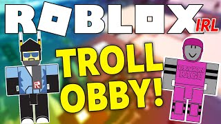 PREMIERE // Roblox IRL - Troll Obby!