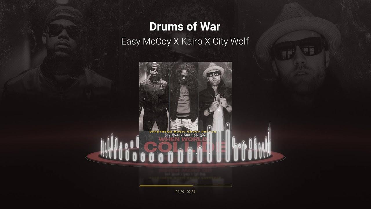Drums Of War Easy Mccoy X Kairo X City Wolf Youtube
