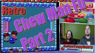 Chew Man Fu Part 2 - ButtonTouchers Retro