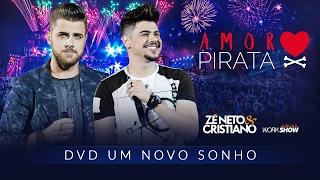 Baixar Zé Neto e Cristiano - AMOR PIRATA - DVD Um Novo Sonho