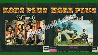 Koes Plus VOLUME 8 (Full Album) - Tahun 1973