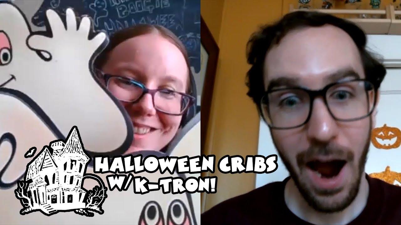 Halloween Cribs w/ K-Tron