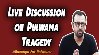 Live- Pulwama and after-effects | Solution Discussion | War on India or Kashmir?