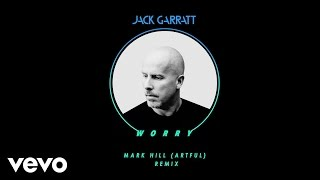 Jack Garratt - Worry (Artful Remix)