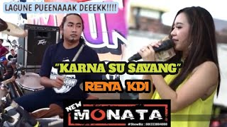 Karna su sayang - Rena KDI - New Monata