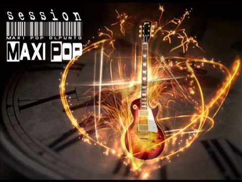 Maxi Pop DLpunto in Session