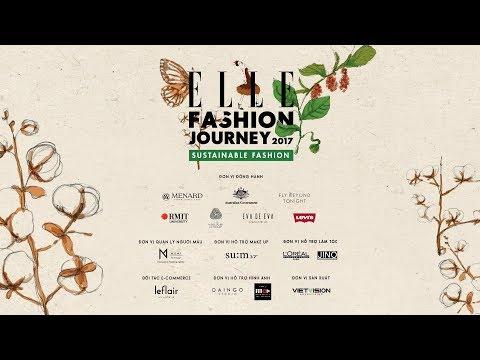 Trực tiếp ELLE Fashion Show 2017 - Đêm Diễn Của Xu Hướng Thời Trang Bền Vững