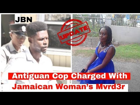 UPDATE: Jamaican Woman Mvrder3d In Antigua Cop Ch@rged/JBN