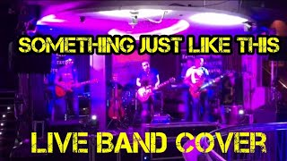 Gambar cover SOMETHING JUST LIKE THIS -live band cover version