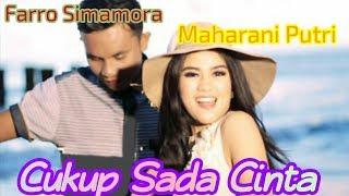 CUKUP SADA CINTA Voc. Farro Simamora Ft Maharani Putri. By Namiro Production. Lagu Tapsel Terbaru