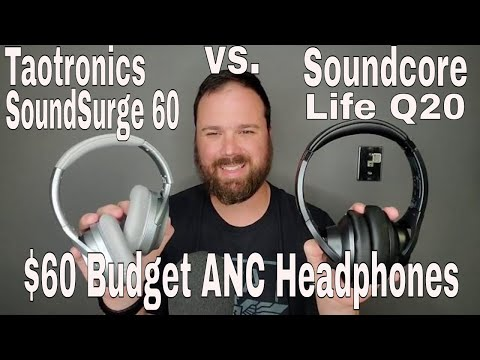 $60 Budget ANC Headphones Comparison - Soundcore Life Q20 vs. Taotronics SoundSurge 60