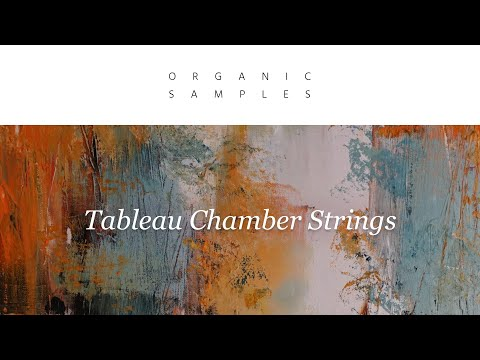 Tableau Chamber Strings by Organic Samples: Trailer