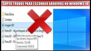 Truque Incrível Permite Esconder Arquivos No Windows 10 [Sem Usar Programas]