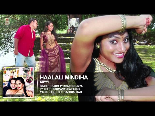 Haalali Mindiha Full Audio Song || Suvvi || Arjun.Padmanabha Reddy, Maanasi.Ramya