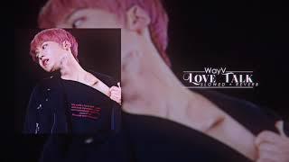 WayV - Love Talk (s l o w e d + r e v e r b)