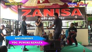 Zanisa Cover Kopi Dangdut Voc.Pungki Renata    Bima pro audio - Dangdut Kalem