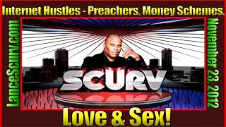 Internet Hustles - Preachers, Money Schemes, Love & Sex!
