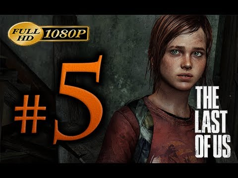 The Last Of Us - Walkthrough Part 5 [1080p HD] - No Commentary