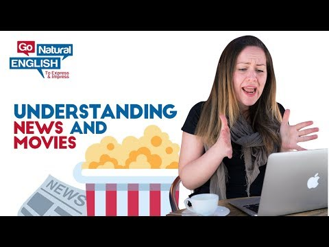 How to Understand the News or Movies in American English Pronunciation