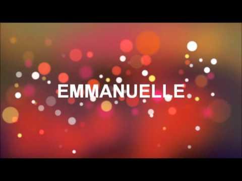 Joyeux Anniversaire Emmanuelle Youtube