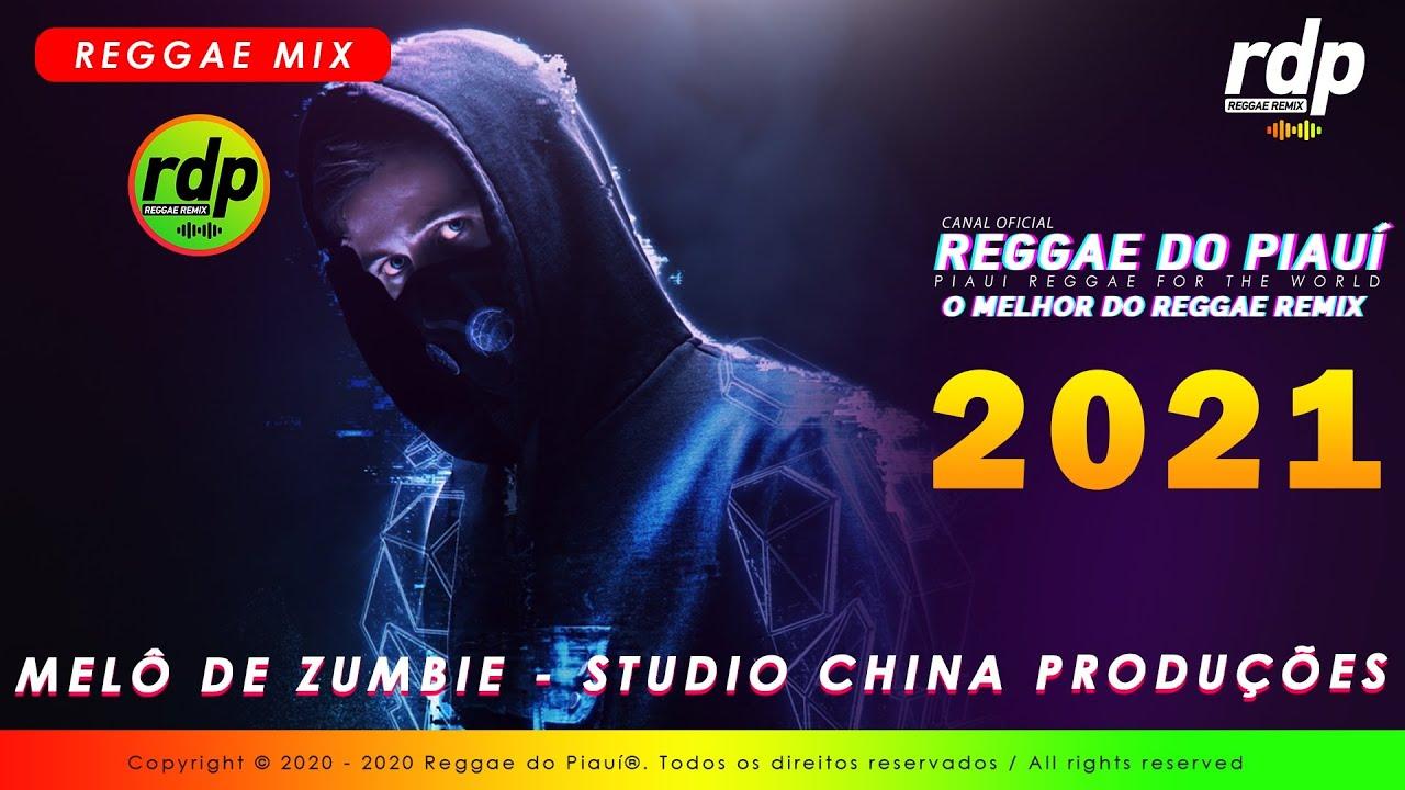 REGGAE 2021 - MELÔ DE ZOMBIE ALAN WALKER - STUDIO CHINA PRODUÇÕES