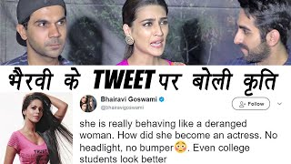 Kriti Sanon has PERFECT REPLY on Bhairavi Goswami's insulting tweet; Watch Video | FilmiBeat