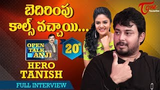 Hero tanish exclusive interview | open talk with anji | #20 | telugu interviews