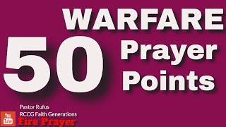 50 POWERFUL WARFARE PRAYER POINTS (Pastor Rufus)