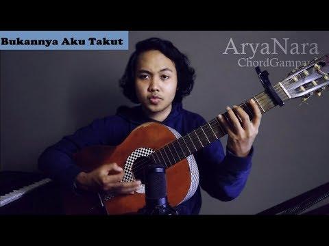 Chord Gampang (Bukanya Aku Takut - Juliette) by Arya Nara (Tutorial)