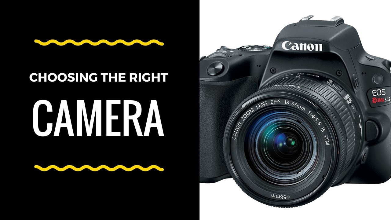 How to Choose a DSLR Camera