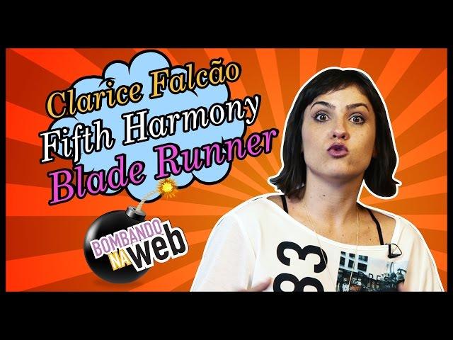 Bombando na Web #33 - Clarice Falcão, Fifth Harmony e Blade Runner