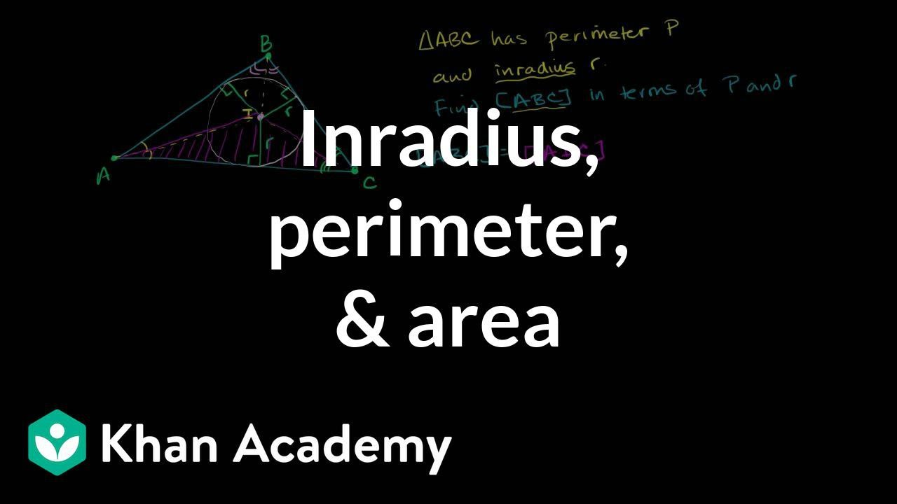 Inradius, perimeter, & area (video) | Khan Academy