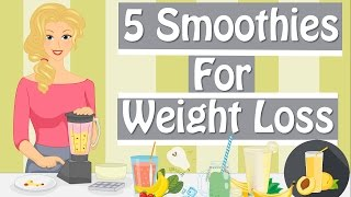 5 Smoothie Recipes For Weight Loss, Healthy Smoothie Recipes