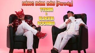 [Parody] TTeam - Hông Dám Đâu (ft. Blackbi ,Boomba)