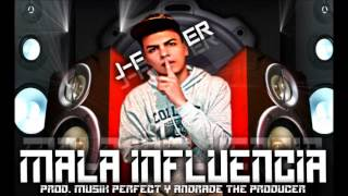Mala Influencia JFer video lyric 2015 (prod Musik Perfect y Andrade the producer)