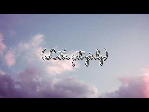 Tyne - girly |Lyrics|