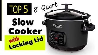 Best 8 Quart Slow Cooker With Locking Lid