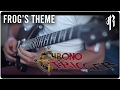 Chrono Trigger: Frog's Theme -