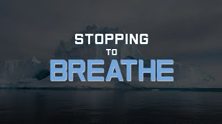 Stopping to Breathe - Week 06 of Emotionally Healthy Spirituality
