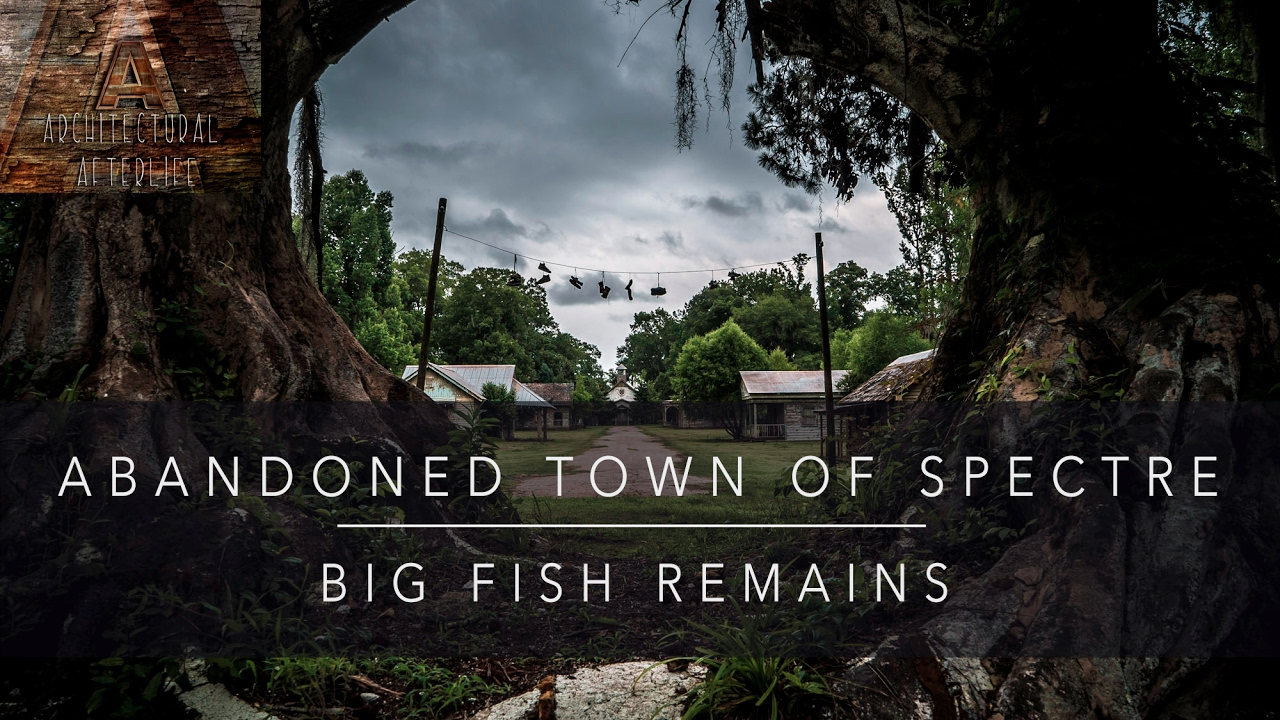 Abandoned Town Of Spectre Big Fish Remains Youtube