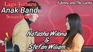 Lagu Ost Anak Band Terbaru 🎵 Jenny & The lucky 🎵 Stefan William & Natasha Wilona