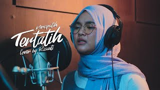 Kerispatih - Tertatih | Cover by Risanti (HD AUDIO)