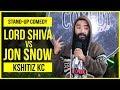 Lord Shiva vs. Jon Snow | Stand-up Comedy by Kshitiz KC