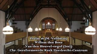 Willem den Boer - Psalm 16 (M. Veldman) | Dordrecht