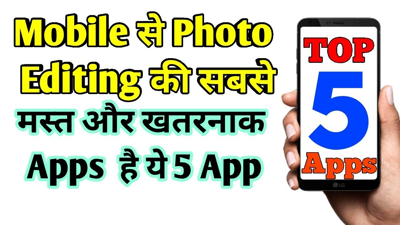 Best Photo Editing Apps for Andriod - Best Photo Editing Apps for Mobile - Mobiile Photo Editing App
