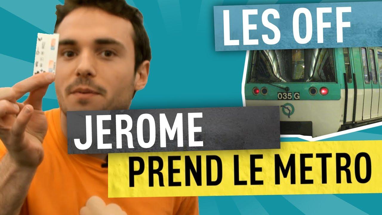 Jerome prend le metro – Les Off