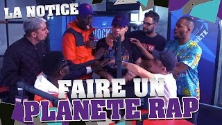 LA NOTICE - FAIRE UN PLANETE RAP