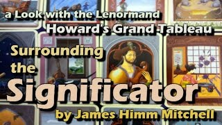 Howard's Grand Tableau ~ Surrounding the Significator