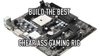 Build the Best Cheap-Ass Gaming Rig - Nov & Dec 2012